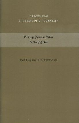 THE STUDY OF HUMAN NATURE & THE GURDJIEFF WORK LATE 1970'S; Two Talks. John Pentland.