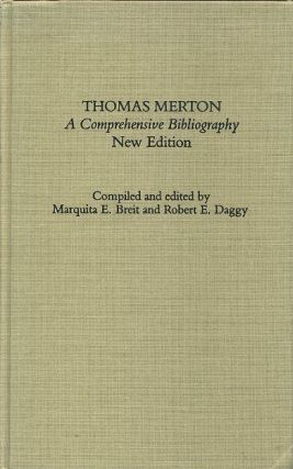 THOMAS MERTON: A COMPREHENSIVE BIBLIOGRAPHY. Marquita E. Breit, Robert E. Daggy.