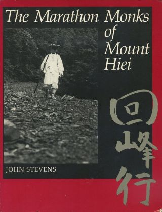 THE MARATHON MONKS OF MOUNT HIEI. John Stevens