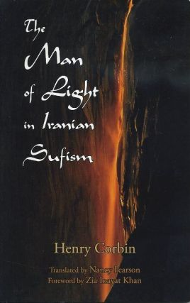 THE MAN OF LIGHT IN IRANIAN SUFISM. Henry Corbin