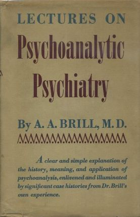 LECTURES ON PSYCHOANLYTIC PSYCHOLOGY. A. A. Brill