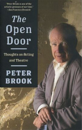 THE OPEN DOOR; Toughts on Acting and Theatre. Peter Brook.