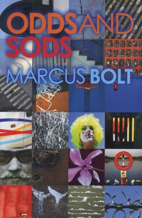 ODDS AND SODS. Marcus Bolt.