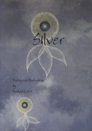 SILVER; Poetry and Illustrations. Rashad Carre