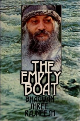 THE EMPTY BOAT; Talks on the Stories of Chuang Tzu. Bhagwan Shree Rajneesh.