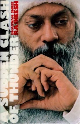 A SUDDEN CLASH OF THUNDER; Talks on the Zen Stories and Answers to Question. Bhagwan Shree Rajneesh.