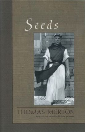 SEEDS. Thomas Merton, Robert Inchausti.