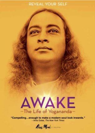 AWAKE: THE LIFE OF YOGANANDA. Yogananda.
