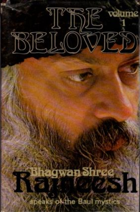 THE BELOVED: VOLUME ONE; Songs of the Baul Mystics. Bhagwan Shree Rajneesh.
