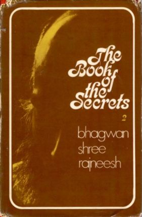 THE BOOK OF THE SECRETS - II. Bhagwan Shree Rajneesh.