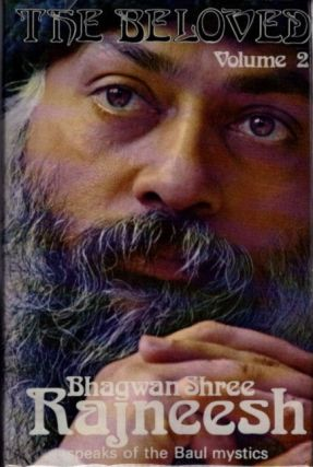 THE BELOVED: VOLUME TWO; Songs of the Baul Mystics. Bhagwan Shree Rajneesh.