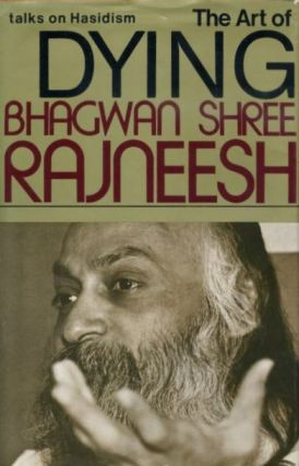 THE ART OF DYING; Talks on Hasidism. Bhagwan Shree Rajneesh.