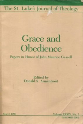GRACE OR OBEDIENCE; Papers in Honor of John Maurice Gessell. Donald S. Armentrout