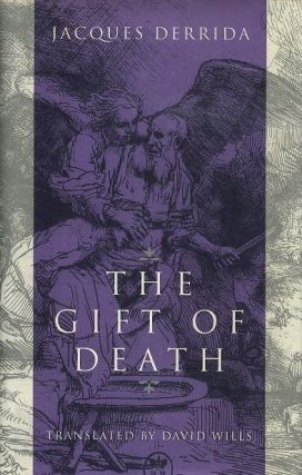 THE GIFT OF DEATH. Jacques Derrida