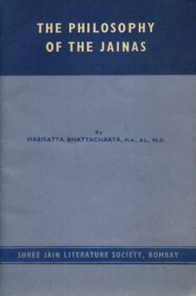 THE PHILOSOPHY OF JAINAS. Harisatya Bhattacharya