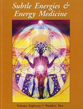 SUBLTE ENERGIES & ENERGY MEDICINE; Volume Eighteen, Number Two. Bernard O. Williams