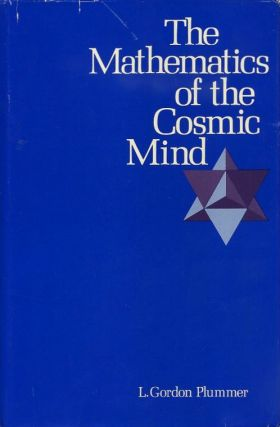 THE MATHEMATICS OF TEH COSMIC MIND; A Study in Mathematical Symbolism. L. Gordon Plummer