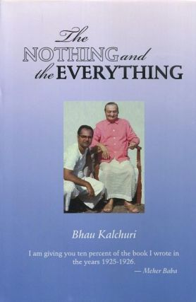 THE NOTHING AND THE EVERYTHING. Bhau Kalchuri.
