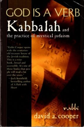 GOD IS A VERB; Kabbalah and the practice of Mystical Judaism. David A. Cooper.