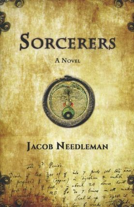 SORCERERS; A Novel. Jacob Needleman.