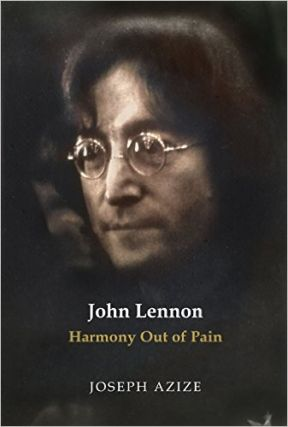 JOHN LENNON; Harmony Out of Pain. Joepsh Azize