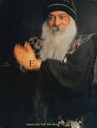 THE SEARCH: TALKS ON THE TEN BULLS OF ZEN. Osho, Rajneesh.