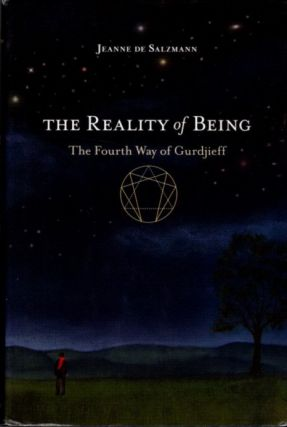THE REALITY OF BEING: THE FOURTH WAY OF GURDJIEFF. Jeanne de Salzmann