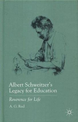 ALBERT SCHWEITZER'S LEGACY FOR EDUCATION; Reverence for Life. A. G. Rud