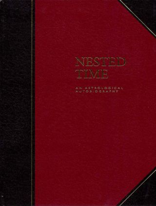 NESTED TIME; An Astrological Autobiography. Authur M. Young.