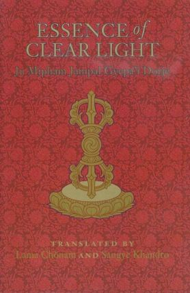 "ESSENCE OF CLEAR LIGHT; An Overview of the Secret Commentary ""Thorough Dispelling of Darkness throughout the Ten Directions"" Jamgon Mipham."