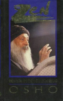 ZEN: THE MYSTERY AND POETRY OF THE BEYOND. Osho, Rajneesh.