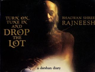 TURN ON, TUNE IN AND DROP THE LOT; A Darshan Diary. Bhagwan Shree Rajneesh.