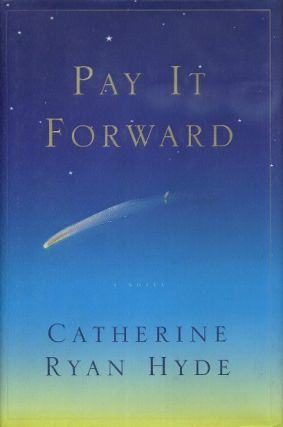 PAY IT FORWARD. Catherine Ryan Hyde.