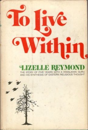TO LIVE WITHIN; Teachings of a Baul. Lizelle Reymond, Sri Anirvan.