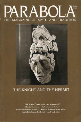 THE KNIGHT AND THE HERMIT: PARABOLA, VOL. XII, NO. 1, FEB 1987. Eknath Easwaram, P L. Travers,...