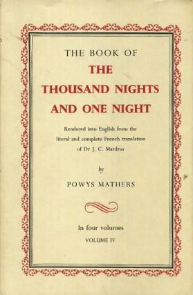 THE BOOK OF THE THOUSAND NIGHTS AND ONE NIGHT; Volume IV. Powys Mathers.