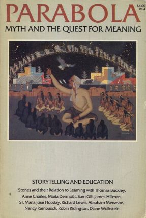 STORYTELLING AND EDUCATION: PARABOLA, VOL IV, NO 4, NOVEMBER, 1979. Richard Lewis, Sister Maria...