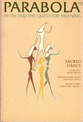 SACRED DANCE: PARABOLA, VOL IV, NO 2, MAY, 1979. Peter Brook, Rosemary Jeannes, Elaine Pagels, Frithjof Capra, Annemarie Schimmel, David P. McAllester, Anita Daniel, D M. Dooling.