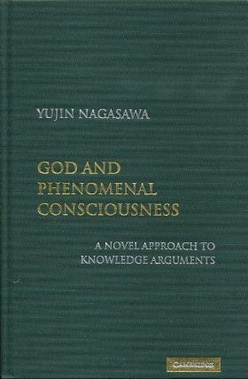 GOD AND PHENOMENAL CONSCIOUSNESS. Yujin Nagasawa