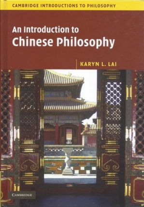 AN INTRODUCTION TO CHINESE PHILOSOPHY. Karyn L. Lai