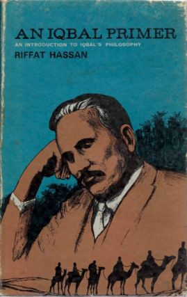 AN IQBAL PRIMER; An Introduction to Iqbal's Philosophy. Riffat Hassan