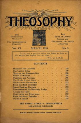 THEOSOPHY: VOL. VI; A Magazine Devoted to The Path