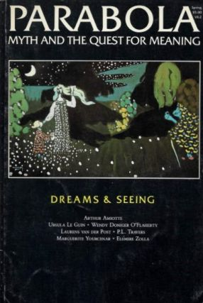 DREAMS AND SEEING: PARABOLA, VOL.VII, NO. 2, SSPRING, 1982. P. L Travers, Laurens van der Post, Paul Jordan-Smith, Ursula Le Guin, D M. Dooling.