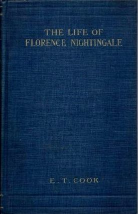 THE LIFE OF FLORENCE NIGHTINGALE; Volume II. Edward Cook.