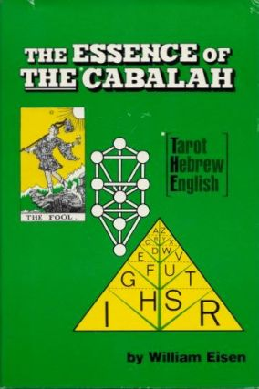 THE ESSENCE OF THE CABALAH; (Tarot, Hebrew, English). William Eisen.