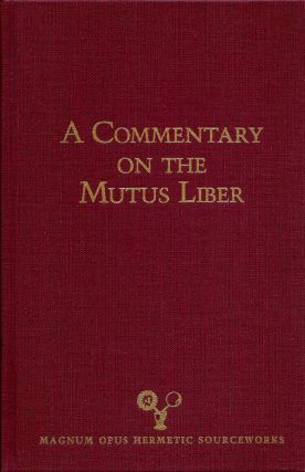 A COMMENTARY ON THE MUTUS LIBER. Adam McLean