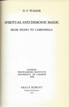 SPIRITUAL AND DEMONIC MAGIC; From Ficino to Campanella. D. P. Walker.