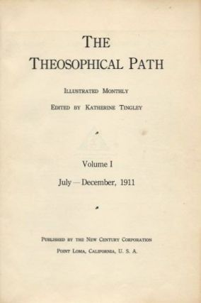 THE THEOSOPHICAL PATH: VOLUME I; Monthly Illustrated. Katherine Tingley.