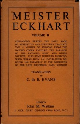 THE WORKS OF MEISTER ECKHART; Doctor Ecstaticus