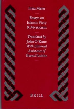 ESSAYS ON ISLAMIC PIETY AND MYSTICISM. Fritz Meier